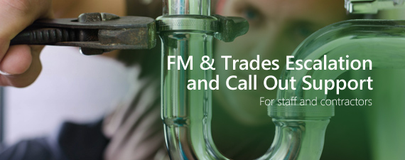 FM and trades escalation & Call out support